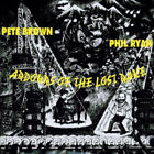 Pete Brown and Phil Ryan : Ardours of the Lost Rake CD (2013) Quality guaranteed