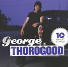 George Thorogood - 10 Great Songs (CD, Capitol) Bad to the Bone - BN Sealed