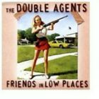 Double Agents,The : Friends in Low Places CD Incredible Value and Free Shipping!