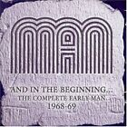 Man - And In The Beginning - The Complete Early Man 1968-69 - Man CD 06VG The