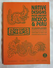 Native Designs from Ancient Mexico and Peru w CDROM HvD Publishing 2006