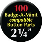 100qty 2 1 4 size Badge A Minit Compatible Pin Back Button Badge Parts
