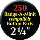 250qty 2 1 4 size Badge A Minit Compatible Pin Back Button Badge Parts