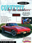 CORVETTE BY THE NUMBERS PARTS MANUAL CHEVROLET BOOK 1955 1982