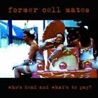 Former Cell Mates - Who'S Dead And What'S To P (NEW CD)