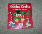 BETTER HOMES AND GARDENS HOLIDAY CRAFTS KIDS CAN MAKE FIRST EDITION