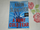 A FAINT COLD FEAR by KARIN SLAUGHTER  ARC SIGNED JA