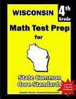 Wisconsin 4th Grade Math Test Prep : Common Core Learning Standards by...