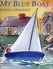 My Blue Boat Christ L Demarest Before Five in a Row Classic HC 1st Ed Homeschool