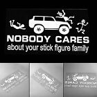 Car Window Sticker Nobody Cares About Your Stick Figure Family for Jeep Truck