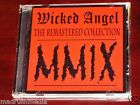 Wicked Angel: MMIX The Remastered Collection Volume I CD 2009 CDN Records NEW
