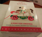 2015 Hallmark Ornament A PONY FOR CHRISTMAS #18 -   NEW IN BOX