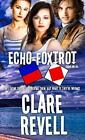 Echo-Foxtrot by Clare Revell (2015, Paperback)