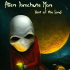 Heat of the Land by Alien Parachute Man (CD, 2011, CD Baby (distributor))