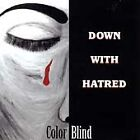 DOWN WITH HATRED - Color Blind (CD 1996) Overture Rec.