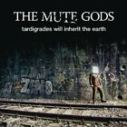 The Mute Gods - Tardigrades Will Inherit the Earth - New CD