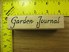 Rubber Stamp Garden Journal Saying Title by Tin Can Mail Stampinsisters 1261
