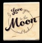 STAMPABILITIES rubber stamp LOVE YOU TO THE MOON AND BACK wood mounted