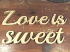 Free standing Love is sweet words wedding decor engraved Wood MDF