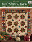 Simple Christmas Tidings  Scrappy Quilts and Projects for Yuletide Style by Kim