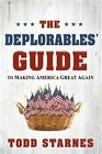 The Deplorables Guide to Making America Great Again Paperback or Softback