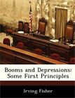 Booms and Depressions: Some First Principles (Paperback or Softback)