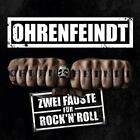 Ohrenfeindt - Zwei Fauste Fur Rock'N'Roll (NEW CD DIGI)