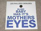 LES RALLIZES DENUDES - BLIND BABY HAS IT'S MOTHERS EYES