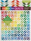 Rainbow Quilts for Scrap Lovers  12 Projects from Simple Squares Choosing Fab