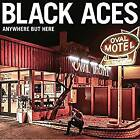 Black Aces - Anywhere But Here (NEW CD)