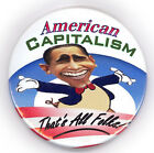 AMERICAN CAPITALISM THATS ALL FOLKS  2012 Anti Obama Button