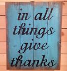 GIVE THANKs Sign Pallet Rustic Words Quote Country Inspirational Religious Pray