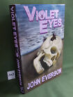 JOHN EVERSON VIOLET EYES SIGNED NUMBERED LIMITED HARDBACK EDITION NEW AND UNREAD