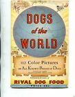 DOGS OF THE WORLD 1940 Softcover Booklet from RIVAL Dog Food 32+ Pages LQQK