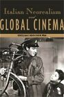 Italian Neorealism and Global Cinema Paperback or Softback