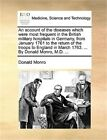 An Account of the Diseases Which Were Most Frequent in the British Military Hosp