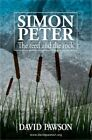 Simon Peter: The Reed and the Rock (Paperback or Softback)