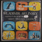 WLADIMIR SELINSKY: Conducts Music From The Kraft Telivision Theatre LP Sealed (