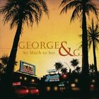 So Much To Say by GEORGE & G. (CD/Slipcase/SEALED - Avenue of Allies) ltd AOR