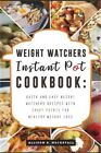 Weight Watchers Instant Pot Cookbook Quick and Easy Weight Watchers Recipes wit