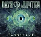 Days Of Jupiter - Panoptical (NEW CD DIGI)