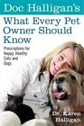 Doc Halligans What Every Pet Owner Should Know Prescriptions for ExLibrary
