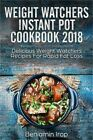 Weight Watchers Instant Pot Cookbook 2018 Delicious Weight Watchers Recipes for