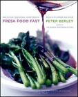 Fresh Food Fast Delicious Seasonal Vegetarian Meals in Under an Hour