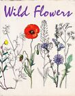 Nature Botany WILD FLOWERS by JG Barton illustrated by KSvolinsky 1963 HB