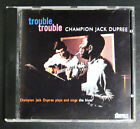 Champion Jack Dupree Trouble, Trouble (Plays And Sings The Blues) CD 1991 NM