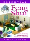 Essential Feng Shui Your Practical Guide to Health Wealth and Happiness By Si