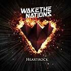 Wake The Nations - Heartrock (NEW CD)
