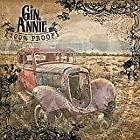 Gin Annie - 100% Proof (NEW CD)