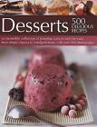 Desserts  500 Delicious Recipes by Kay Ann